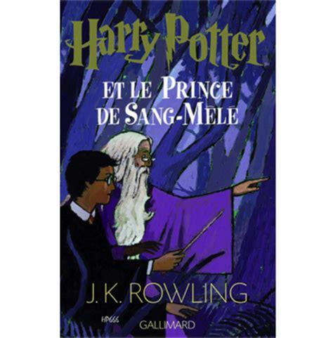 J K Rowling Resume by Harry Potter Et Le Prince De Sang M 234 L 233 6 232 Me Tome Le