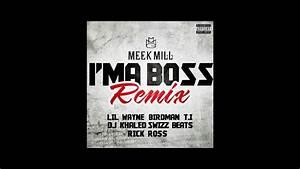 Meek Mill - I'm a Boss (Remix) feat T.I., Rick Ross, Lil ...