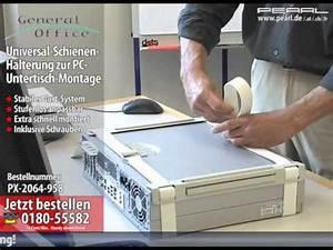 Pc Halterung Schreibtisch : general office universal schienen halterung zur pc untertisch montage youtube ~ A.2002-acura-tl-radio.info Haus und Dekorationen