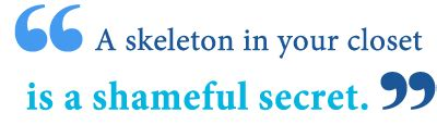 Skeleton In The Closet Idiom by What Does Skeletons In The Closet Writing Explained