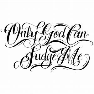 Temporary Tattoo Quote: Only God Can Judge Me - ArtWear Tattoo