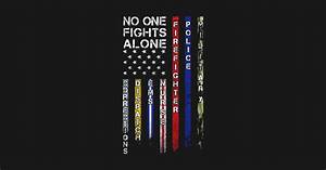 No One Fights Alone First Responder Graphic Design First