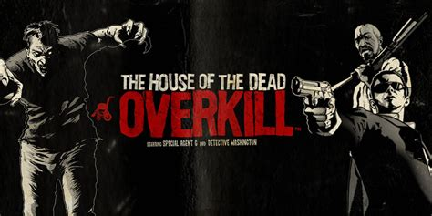 The House Of by The House Of The Dead Overkill Wii Nintendo