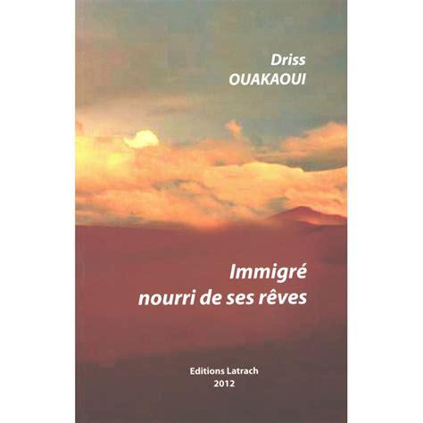 Immigré nourrie de ses rêves - Librairie latrach-edition