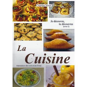 livre cuisine fnac je découvre la cuisine cartonné christian mazet achat livre achat prix fnac