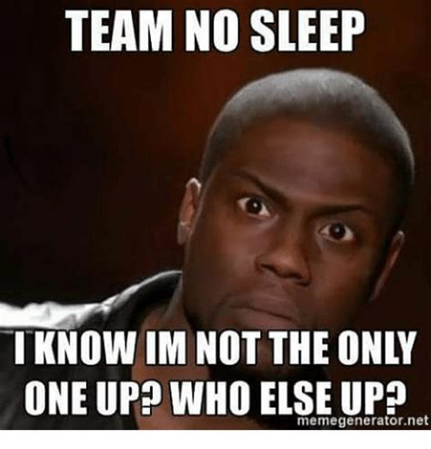 No Sleep Meme - 20 witty no sleep memes that ll make you feel extra cool sayingimages com