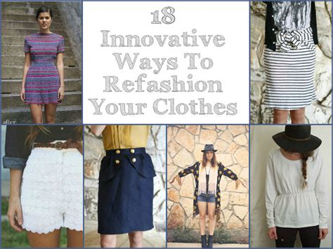 how to clothes 18 innovative ways to refashion your clothes