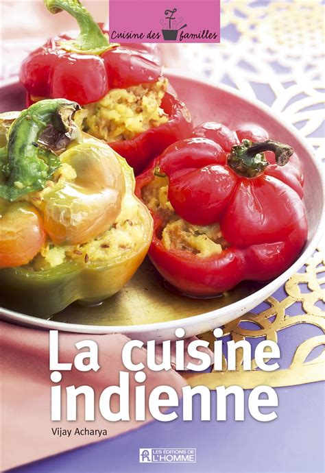 livre de cuisine indienne livre la cuisine indienne les éditions de l 39 homme