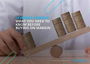 Leverage Trading  What You Need To Know Before Buying On