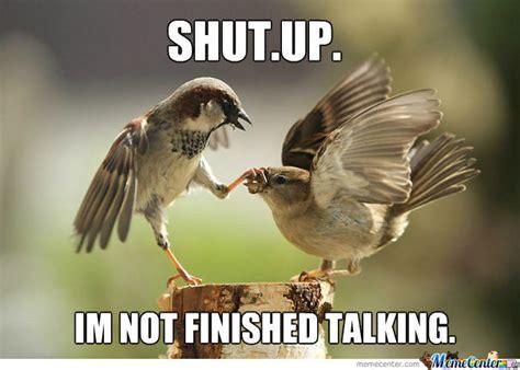 Shut Up Meme - shut up by ryuzakioo19 meme center