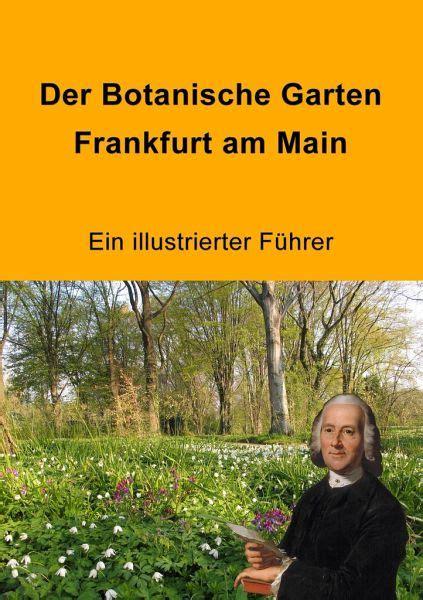 Wohnung Mit Garten Frankfurt Am by Der Botanische Garten Frankfurt Am Fachbuch B 252 Cher De
