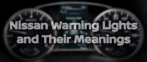 nissan dashboard lights nissan altima dashboard warning lights and meanings