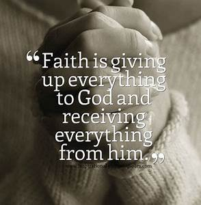Faith Is Giving Up Everything - Inspirational Picture Quotes
