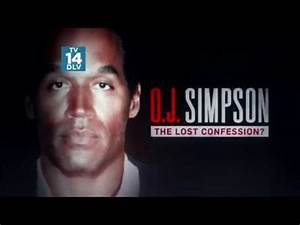 oj simpson the lost confession 2018 full documentary With o j simpson documentary youtube