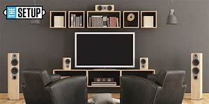 The, Setup, Building, A, Great, Home, Entertainment, System