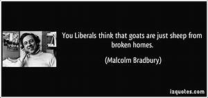 You Liberals Think That Goats Are Just Sheep From Broken