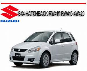 Suzuki Sx4 Hatchback Rw415 Rw416 4w420 Repair Manual