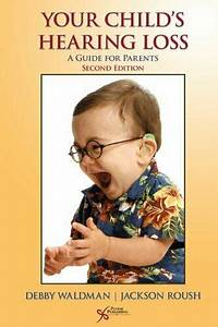 Your Child S Hearing Loss A Guide For Parents
