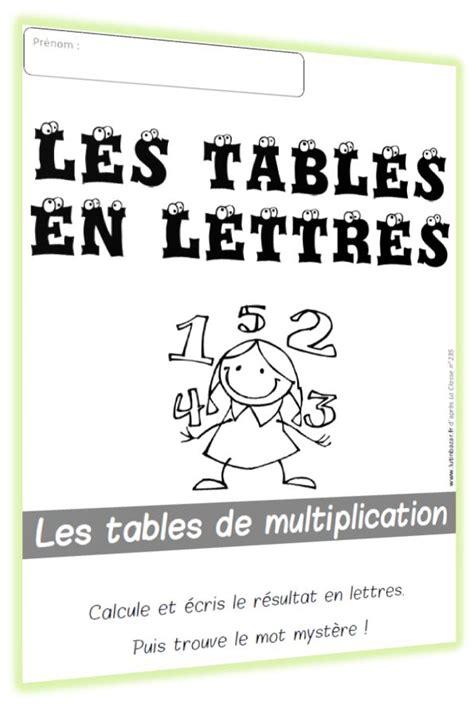 apprentissage des tables de multiplication les tables en lettres la suite chez lutin bazar les tables tables