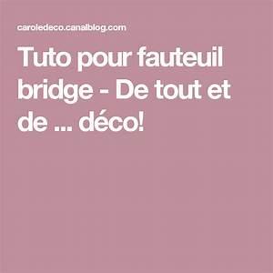 Refaire Un Fauteuil Bridge : tuto pour fauteuil bridge de tout et de d co fauteuil pinterest fauteuil bridge ~ Melissatoandfro.com Idées de Décoration
