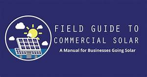 Introduction To The Field Guide To Commercial Solar  A