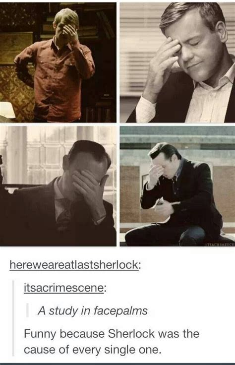 sherlock funny moriarty bbc facepalms study cause holmes ifunny because andrew jim fandom sing every reblog martin quotes uploaded reddit