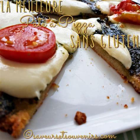 cuisson pate a pizza p 226 te 224 pizza sans gluten vegan sans lactose saveurs et souvenirs