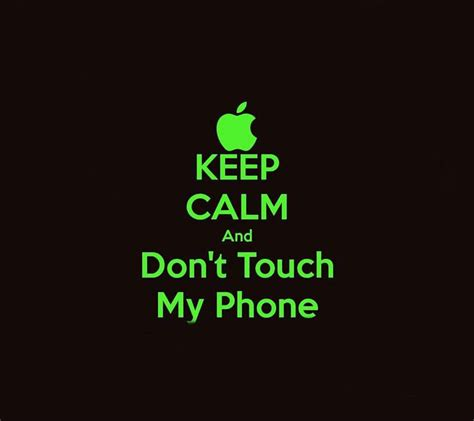 Don't touch my phone you muggle here's another set of muggle mobile wallpapers for android and iphone. Keep Calm   Dont touch my phone wallpapers, Dont touch me, Touch me