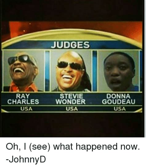 Ray Charles Memes - ray charles usa judges stevie wonder usa donna goudeau usa oh i see what happened now johnnyd