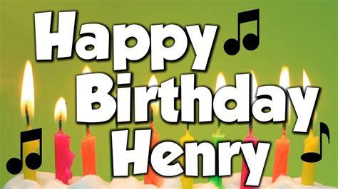 Happy Birthday Henry Images Happy Birthday Henry A Happy Birthday Song