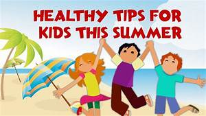 Tips For Kids During Summer