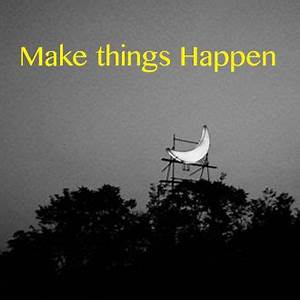 Getting things done vs. Making things happen – rochemamabolo