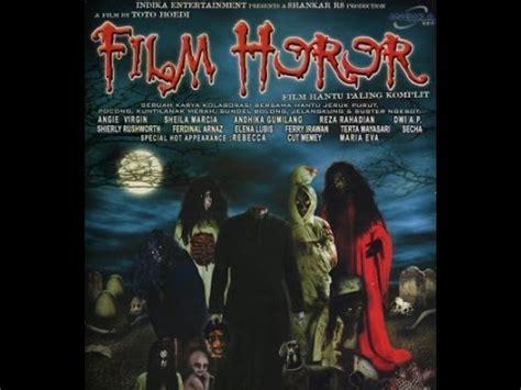 Film Horor Indonesia Terbaru Full Movie Youtube