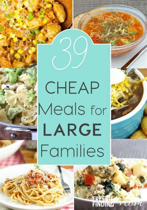 cheap meals  large families