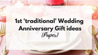 1st wedding anniversary gifts 1st traditional wedding anniversary gift ideas paper busy