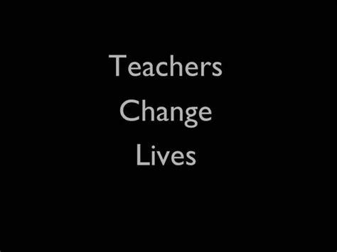 Teachers Change Lives 2009 Authorstream