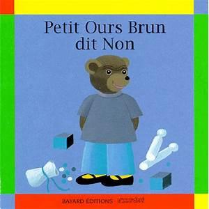 Petit Ours Brun En Français : avis petit ours brun dit non editions bayard jeunesse ~ Dailycaller-alerts.com Idées de Décoration