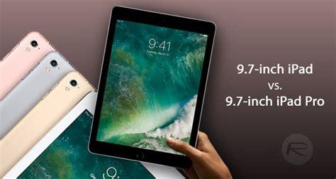 9.7-Inch iPad 2017 Vs 9.7-Inch iPad Pro [Specs Comparison