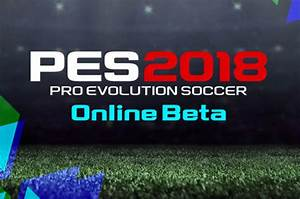 PES 2018 Beta Play The Demo On PS4 And Xbox FOR FREE