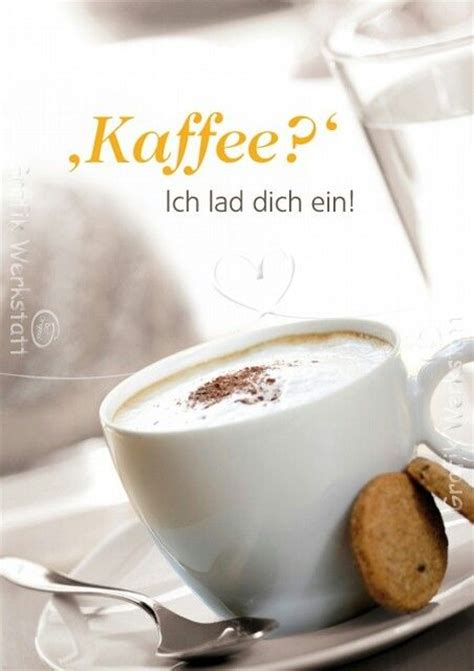 guten morgen mit kaffee 17 best ideas about kaffee on cappuccino coffee and coffee