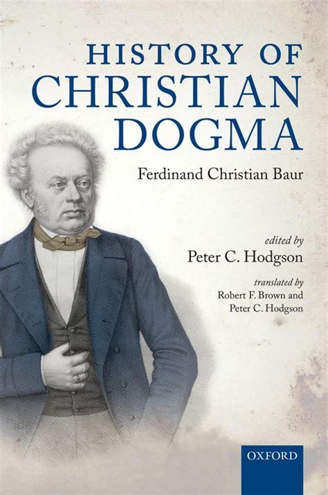 history of christian dogma by ferdinand christian baur oxford press
