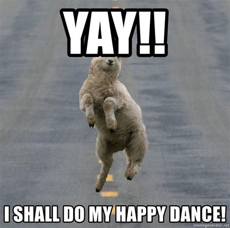 Yay Meme - yay i shall do my happy dance excited sheep meme generator