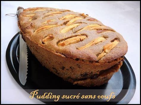 cuisine sans sucre pudding sucré sans oeufs payette cuisine