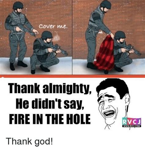 Fire In The Hole Meme - 25 best memes about memes memes meme generator