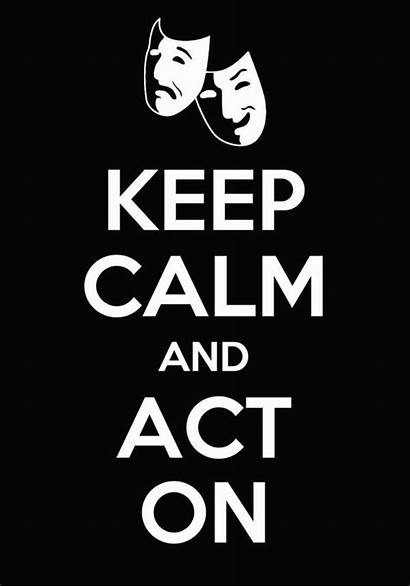 Acting Quotes Theatre Career Keep Calm Passion