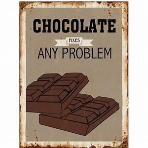 Blechschilder Sprüche Vintage : chocolate fixes any problem schild ~ Michelbontemps.com Haus und Dekorationen