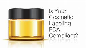 fast and precise cosmetic label reviews for fda compliance With fda cosmetic labeling