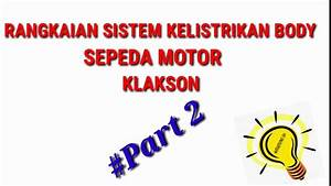 Part2 Rangkaian Sistem Kelistrikan Body Sepeda Motor