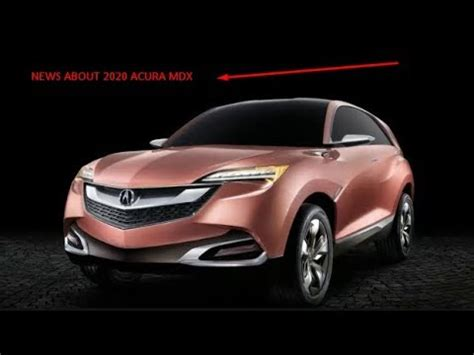 Acura Mdx Changes For 2020 by 2020 Acura Mdx Redesign Release Date Rumors Changes