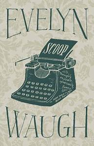 Scoop by Evelyn Waugh  The 430th Greatest Fiction Book of All Time